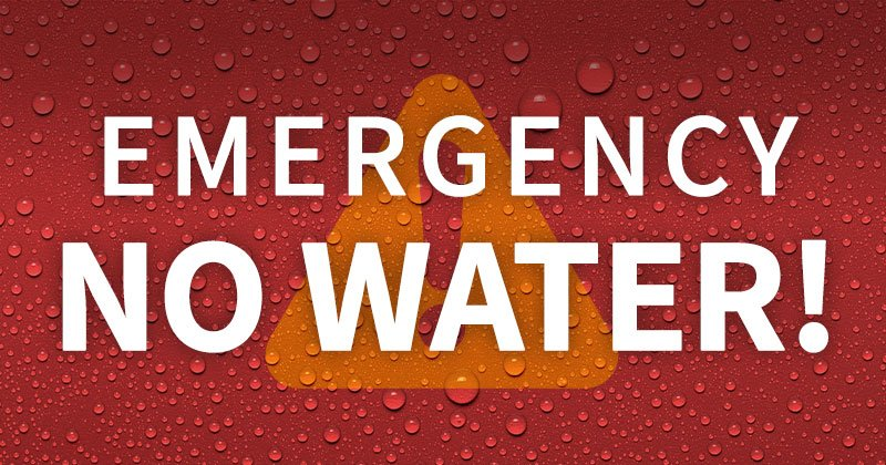EMERGENCY - No Water!