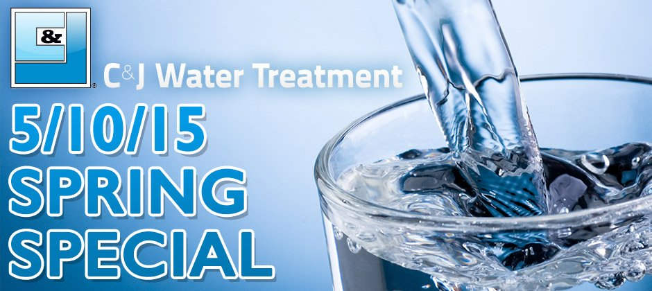 C&J Water Treatment Spring Specials