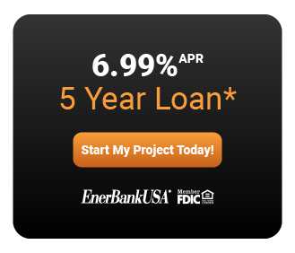 *Loans provided by EnerBank USA, Member FDIC, (1245 Brickyard Rd., Suite 600, Salt Lake City, UT 84106) on approved credit, for a limited time. Repayment term is 60 months. 6.99% fixed APR. Minimum loan amounts apply. The first monthly payment will be due 30 days after the loan closes.