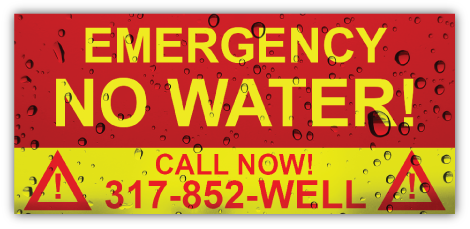 Emergency - No Water? Call 317-852-WELL now!
